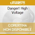 DANGER! HIGH VOLTAGE cd musicale di Six Electric