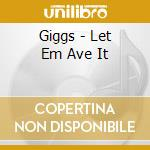 LET EM AVE IT                             cd musicale di GIGGS