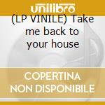 (LP VINILE) Take me back to your house lp vinile di Jaxx Basement