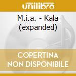 KALA(EXPANDED) cd musicale di M.I.A.
