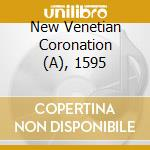 Hassler And Gabrieli And Bendinell - A New Venetian Coronation, 1595  And cd musicale di Gabrieli giovanni & andrea