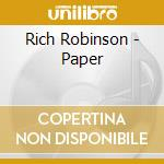 PAPER cd musicale di ROBINSON RICH