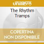 THE RHYTHM TRAMPS                         cd musicale di JAMES TERESA