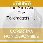 Too Slim And The Taildraggers - Shiver cd musicale di Too slim and the tai