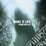 Strange grey days cd musicale di Chains of love
