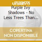 No less trees than stars - cd musicale di Purple ivy shadows