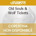 OLD SOULS & WOLF TICKETS cd musicale di E.weiss Chuck