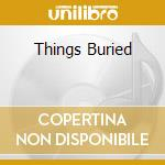 THINGS BURIED cd musicale di Richard Barbieri