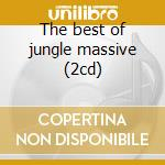 The best of jungle massive (2cd) cd musicale di Artisti Vari