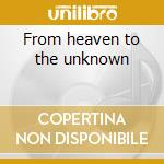 From heaven to the unknown cd musicale di Venom