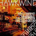 Ambient anarchists cd musicale di Hawkwind