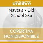 Old skool ska - anthology cd musicale di Artisti Vari