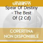 The best of (2cd) cd musicale di Spear of destiny