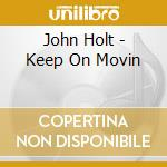 Keep on moving cd musicale di John Holt