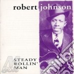 Steady rollin' man cd musicale di Robert Johnson