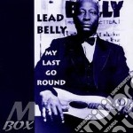 My last go round cd musicale di Leadbelly