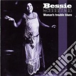 CD - SMITH BESSIE         - WOMAN'S TROUBLE BLUES cd musicale di SMITH BESSIE