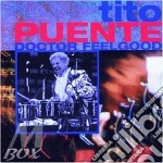 Doctor feelgood cd musicale di Tito Puente