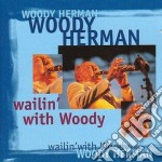 Wailin' with body cd musicale di Woody Herman