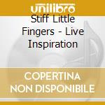 Live inspiration cd musicale di Stiff little fingers