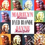 Dyed blonde cd musicale di M./mansfield Monroe