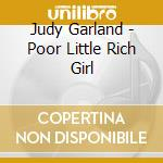 Poor little rich girl (2cd) cd musicale di Judy Garland