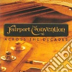 Across the decades cd musicale di Fairport Convention