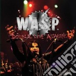 Double live assassins cd musicale di W.a.s.p.
