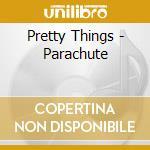 PARACHUTE cd musicale di PRETTY THINGS