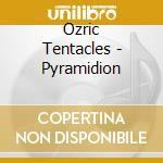 PYRAMIDION                                cd musicale di Tentacles Ozric