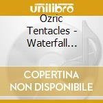 WATERFALL CITIES                          cd musicale di Tentacles Ozric