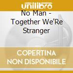 Together we're stranger cd musicale