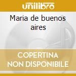 Maria de buenos aires cd musicale di Astor Piazzolla