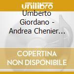Giordano umberto-2cd cd musicale di Chenier Andrea