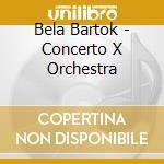 Concerto for orchestra cd musicale di Mussorgsky Bartok