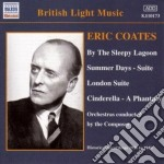 Coates Eric - By The Sleepy Lagoon, Summer Days, London Suite, Cinderella, Wood Nymphs, The Je cd musicale di Eric Coates