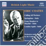 Coates Eric - Calling All Workers, Sprigtime Suite, From Meadow To Mayfair Suite, London Again cd musicale di Eric Coates