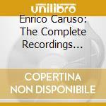 Complete recordings volume 1 cd musicale di Enrico Caruso