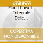 The complete 1904 1917 cd musicale di Maud Powell