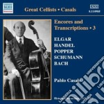 Encores and transcriptions vol.3 cd musicale di Pablo Casals