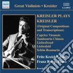 Kreisler plays kreisler (brani originali cd musicale di Fritz Kreisler