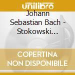STOKOWSKI TRANSCRIPTIONS VOL.2 (1929-195  cd musicale di Johann Sebastian Bach