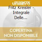 INTEGRALE DELLE REGISTRAZIONI, VOL.1: 19  cd musicale di Fritz Kreisler