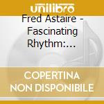 Vol.1 fascinating r. cd musicale di Fred Astaire