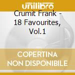 Frank Crumit - 18 Favourites, Vol.1 cd musicale di Frank Crumit