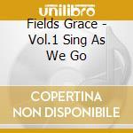Gracie Fields - Vol.1 Sing As We Go cd musicale di GRACIE FIELDS