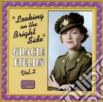 Gracie Fields - Vol.2: Looking On The Bright Side cd musicale di Grace Fields
