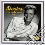The early years vol.1: 1940-1942 cd musicale di Frank Sinatra