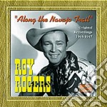 Roy Rogers - Original Recordings 1945-1947 Along The Navajo Trail cd musicale di Roy Rogers