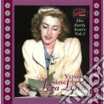 Yours sincerely, the early years vol.2 cd musicale di Vera Lynn